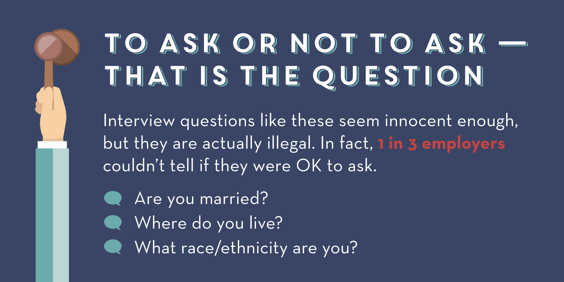 illegal interview questions employers not know they re asking questions like these are also off limits